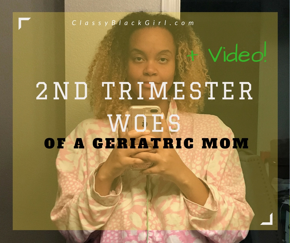second trimester woes pregnancy classy black girl