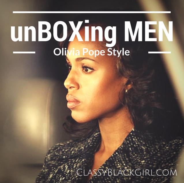 Unboxing Men Olivia Pope Style